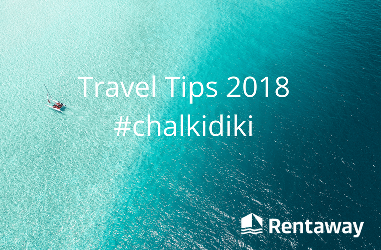 Travel Tips chalkidiki by rentaway